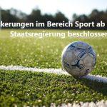 Staatsregierung beschließt weitere Lockerung im Bereich Sport